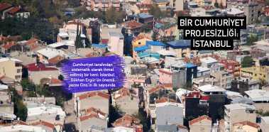 Bir Cumhuriyet Projesizliği: İstanbul